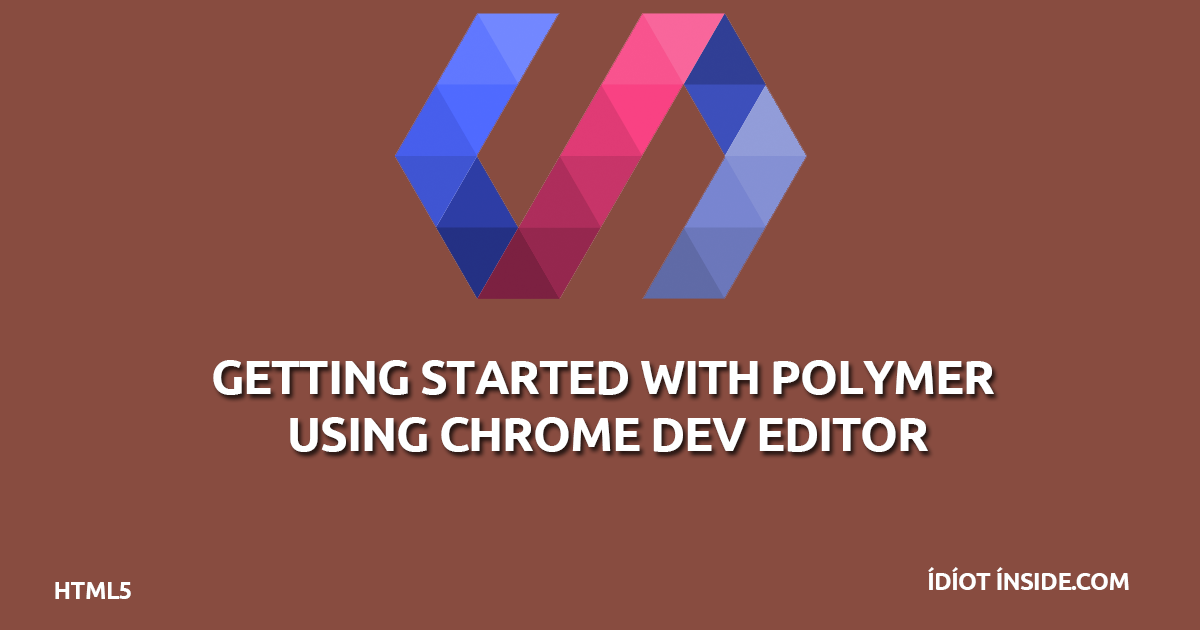 getting-started-polymer-chrome-dev-editor