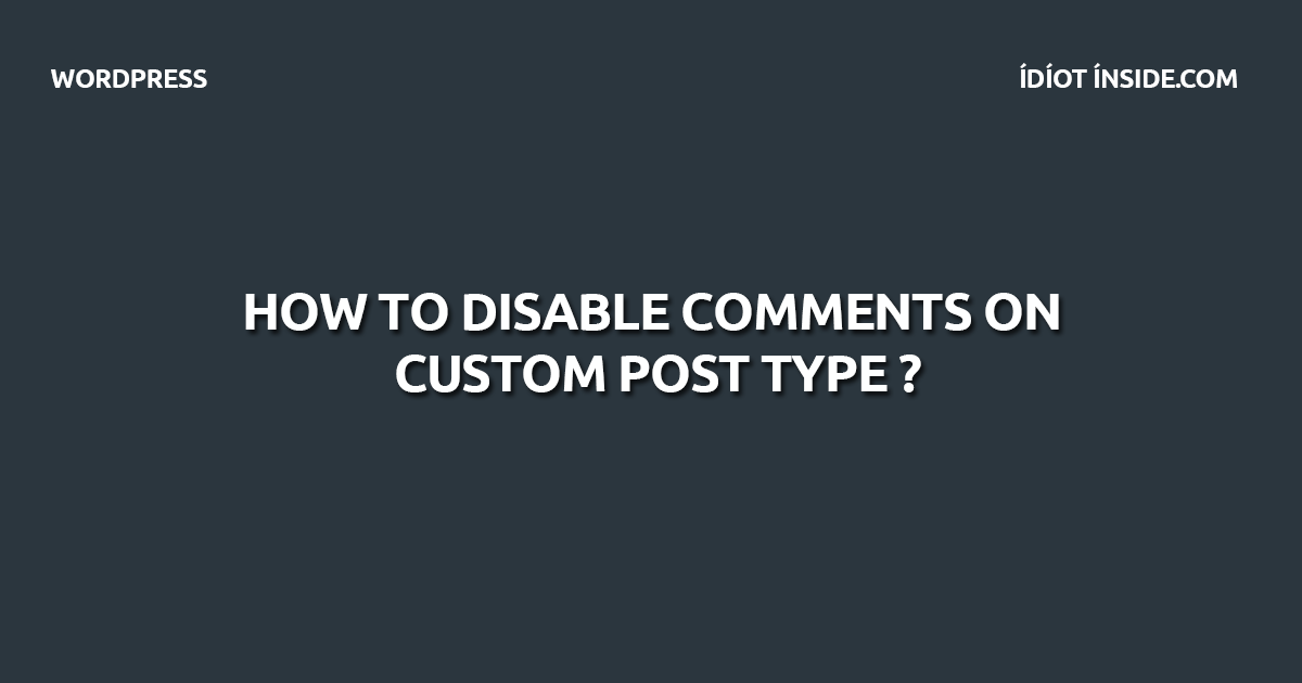disable comments on custom post type