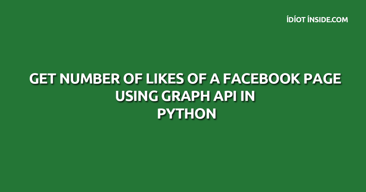 Get number of likes of a facebook page using Graph API in Python