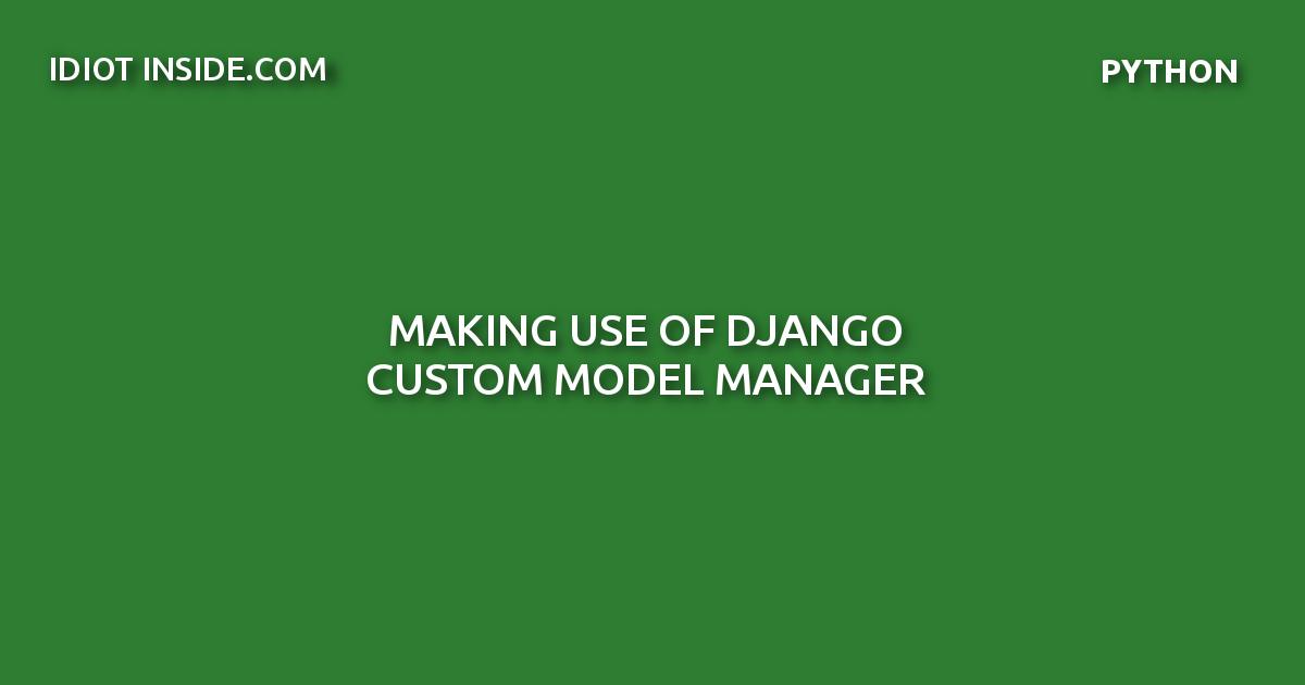 Django Custom Model Manager
