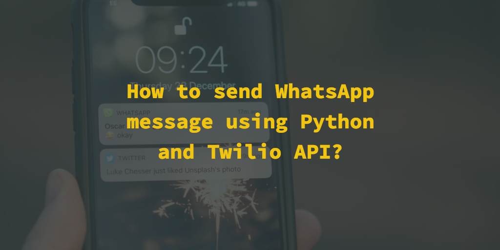 How to send whatsapp message using Python and Twilio API