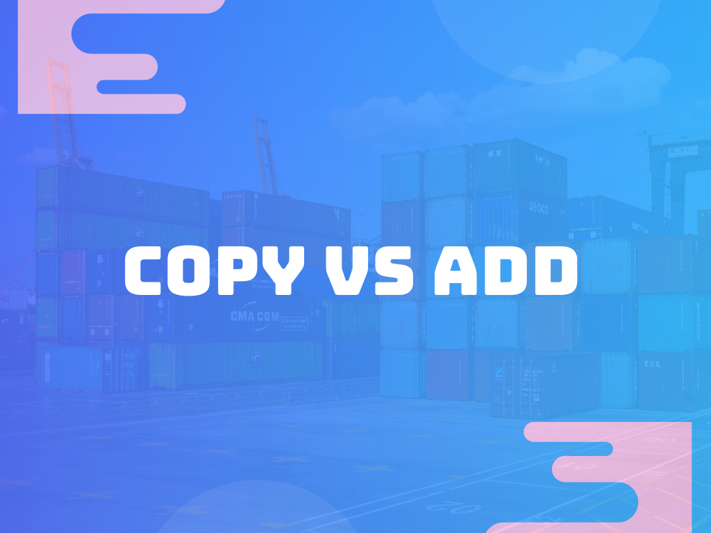 Difference between copy and add in Dockerfile