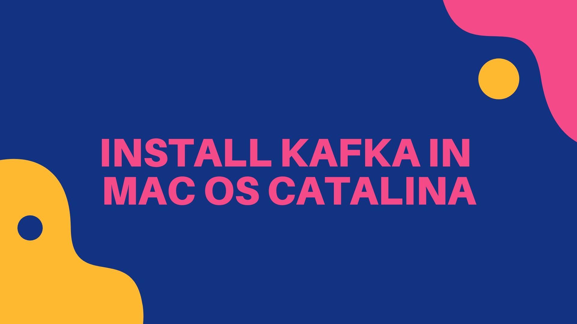 Install kafka in macos catalina using brew